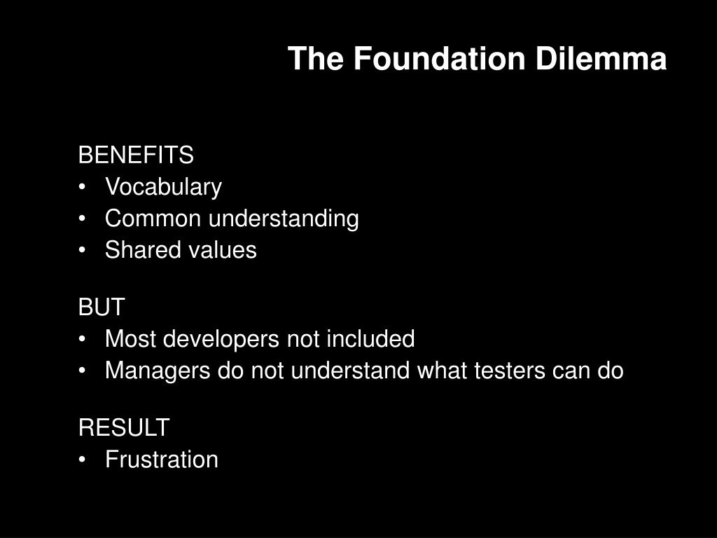 The Foundation Dilemma