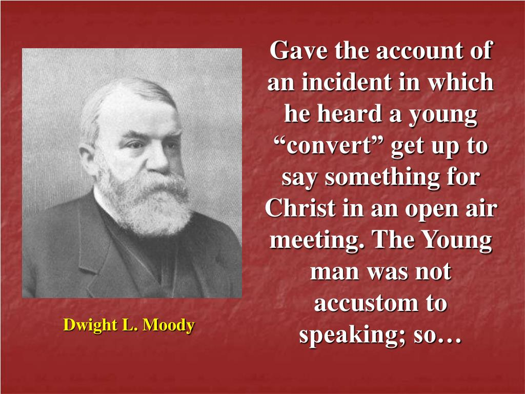 "Gave the account of an incident in which he heard a young ""convert"" get up to say something for Christ in an open air meeting. The Young man was not accustom to speaking; so…"