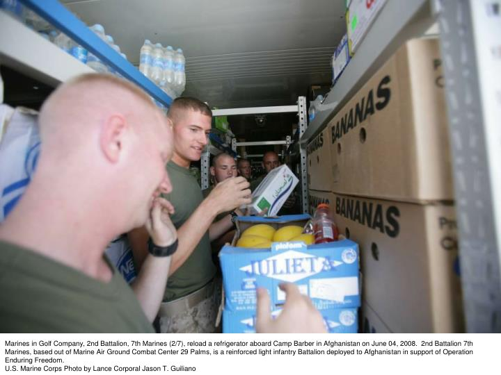 Marines in Golf Company, 2nd Battalion, 7th Marines (2/7), reload a refrigerator aboard Camp Barber in Afghanistan on June 04, 2008.  2nd Battalion 7th Marines, based out of Marine Air Ground Combat Center 29 Palms, is a reinforced light infantry Battalion deployed to Afghanistan in support of Operation Enduring Freedom.