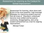 assessment for learning as the catalyst for school improvement