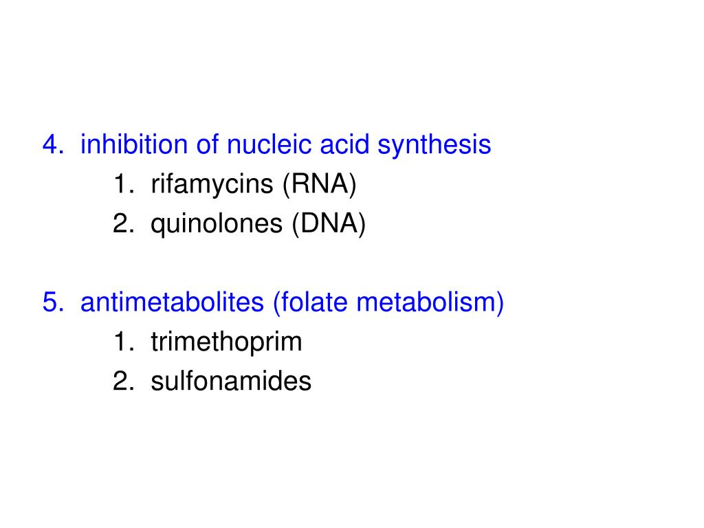 4.  inhibition of nucleic acid synthesis