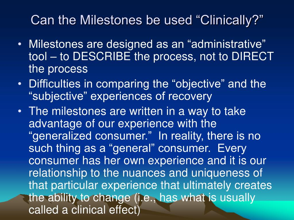 "Can the Milestones be used ""Clinically?"""