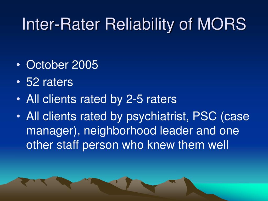 Inter-Rater Reliability of MORS