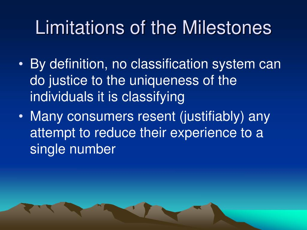 Limitations of the Milestones
