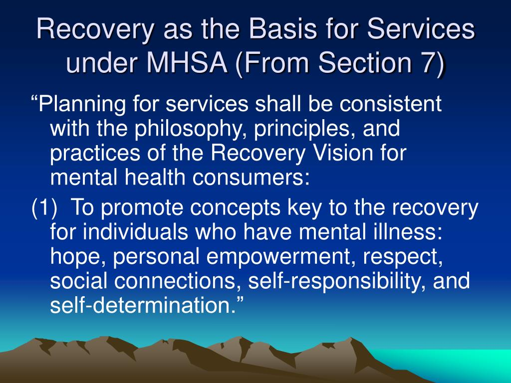 Recovery as the Basis for Services under MHSA (From Section 7)