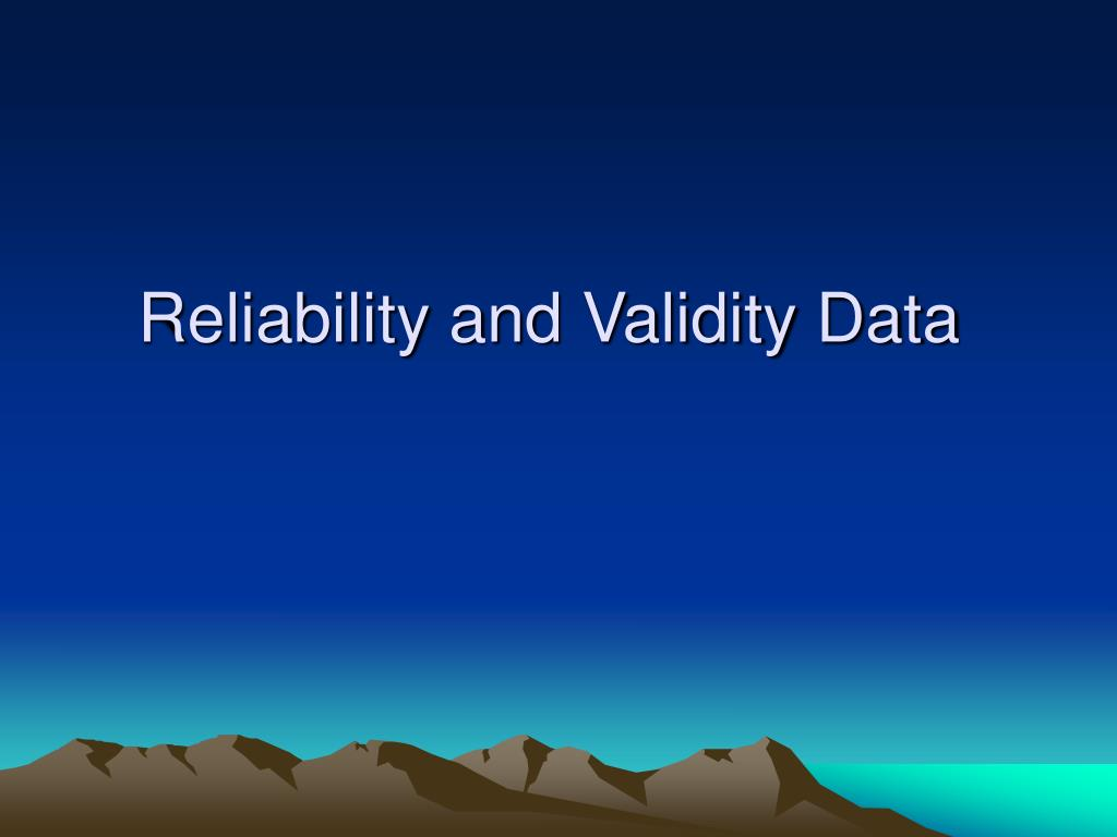 Reliability and Validity Data