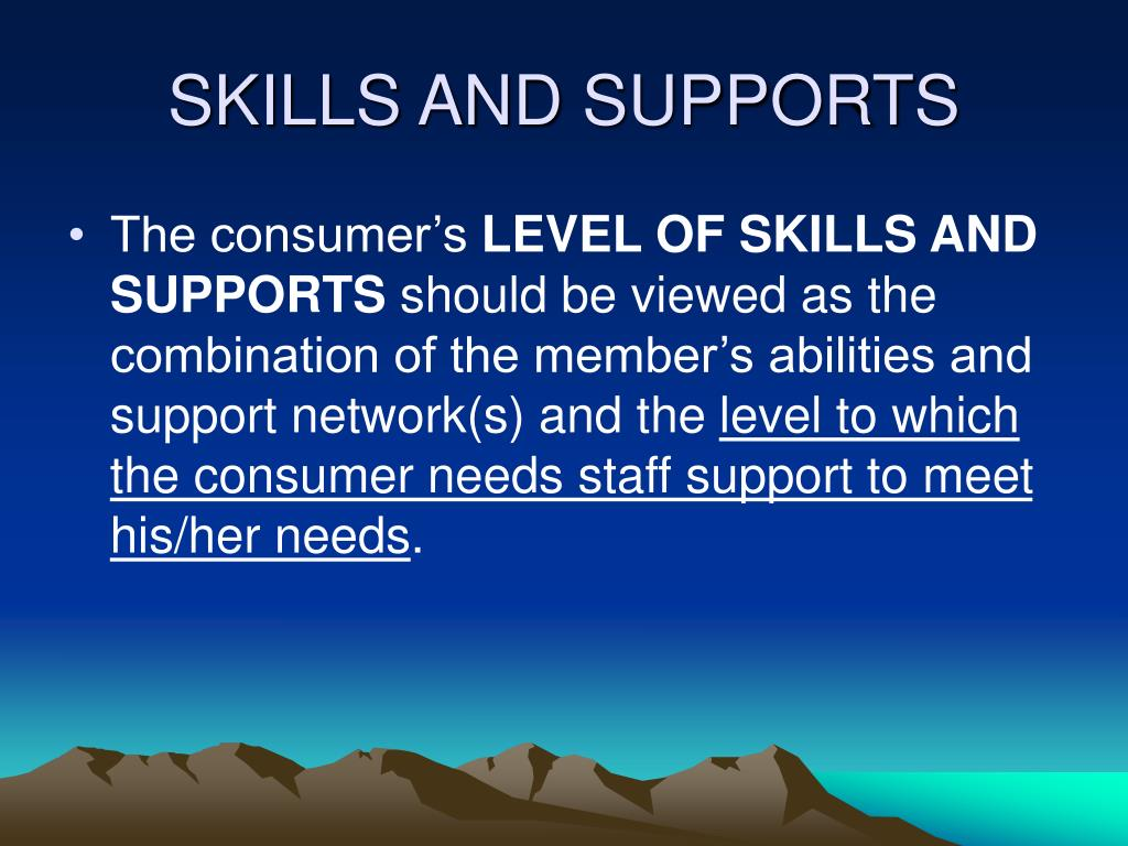 SKILLS AND SUPPORTS