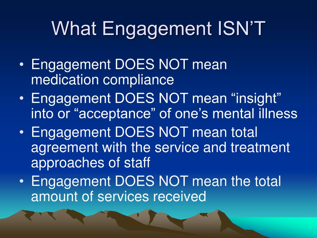 What Engagement ISN'T