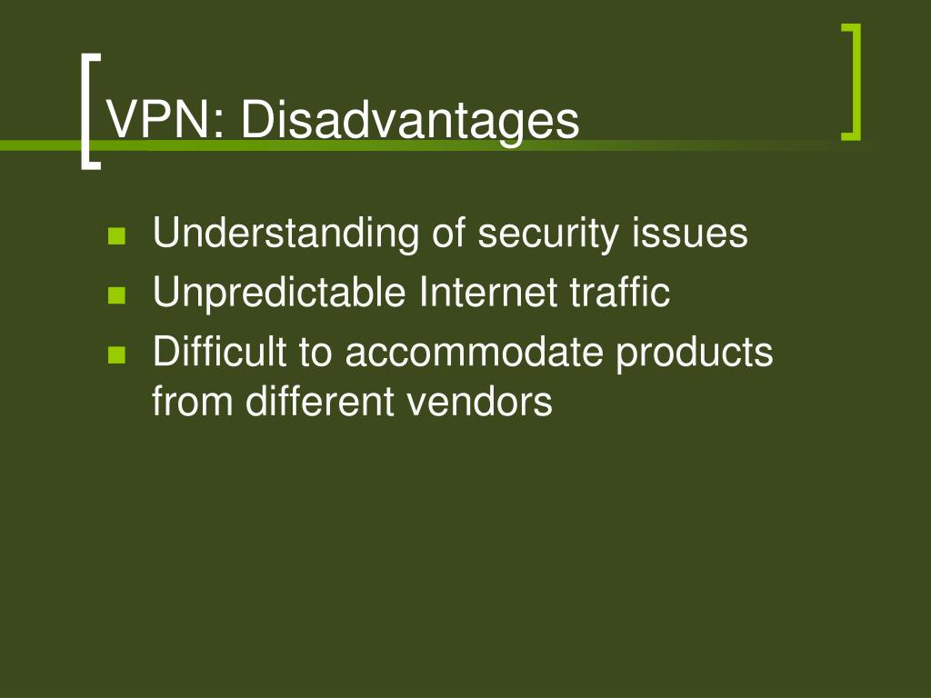 VPN: Disadvantages