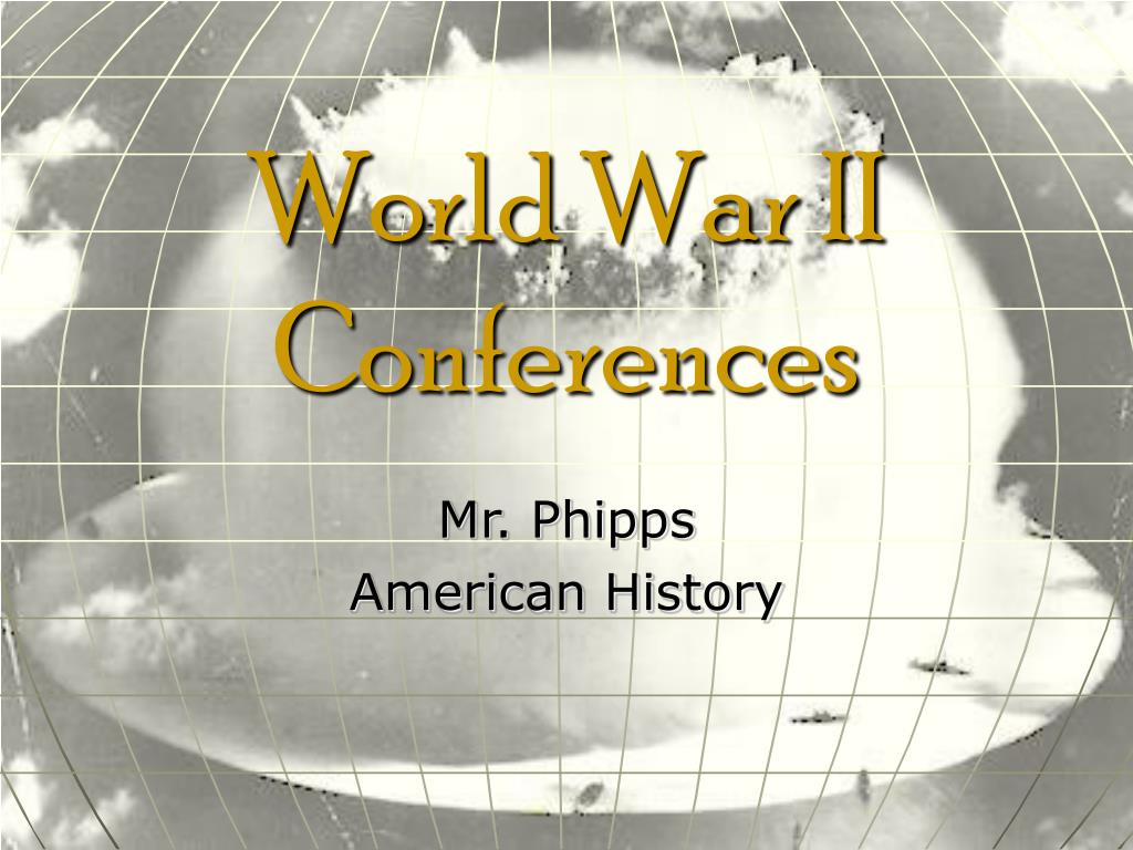 world war ii conferences