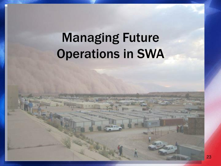 Managing Future Operations in SWA