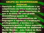 grupo da modernidade radical
