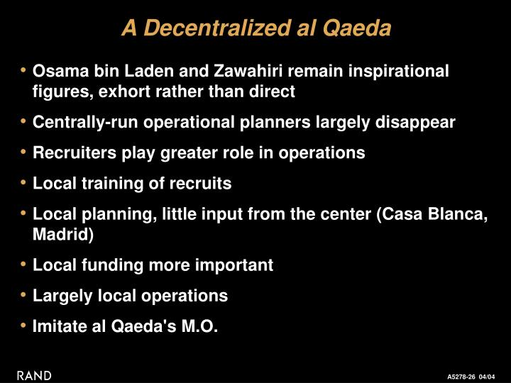 A Decentralized al Qaeda