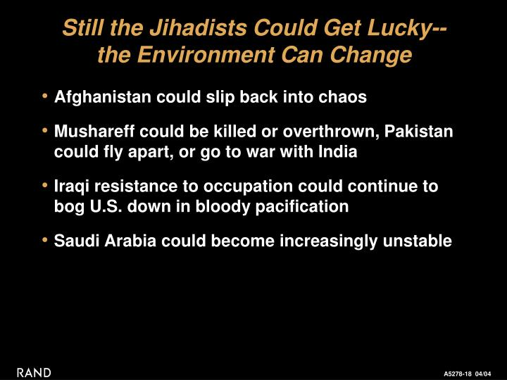 Still the Jihadists Could Get Lucky--