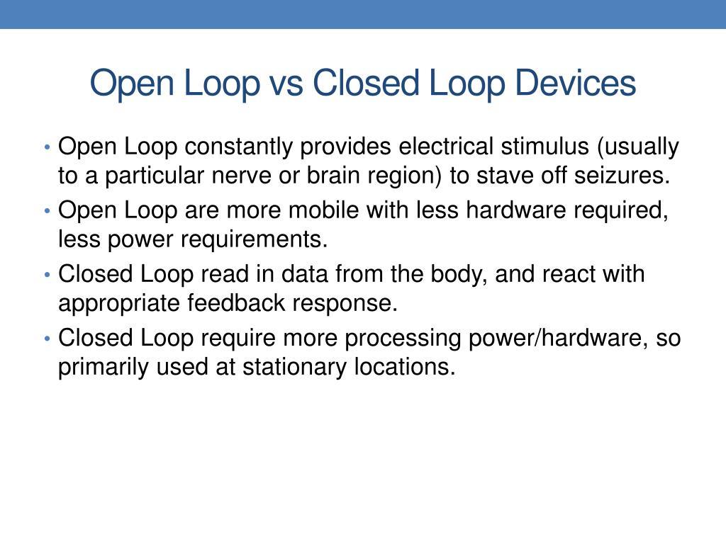 Open Loop vs Closed Loop Devices