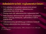 Administracinis reglamentavimas l.jpg