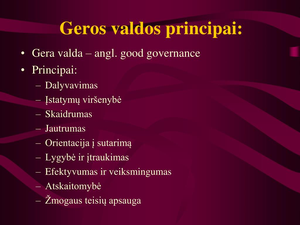 Geros valdos principai:
