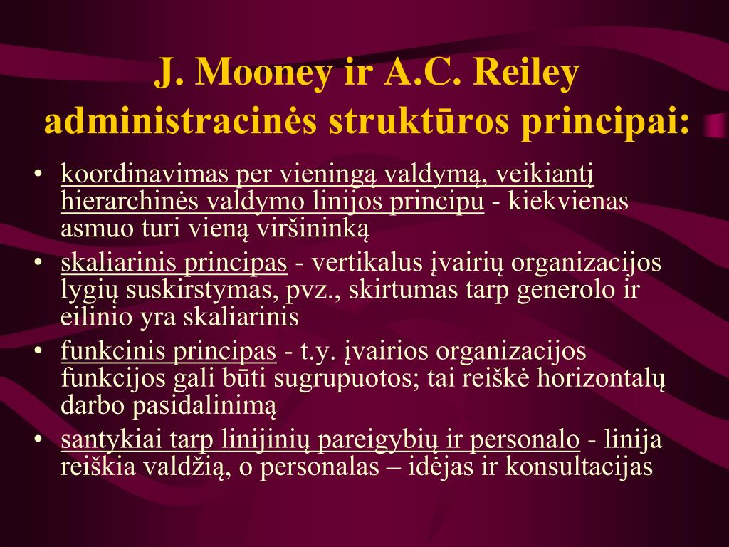 J. Mooney ir A.C. Reiley administracinės struktūros principai: