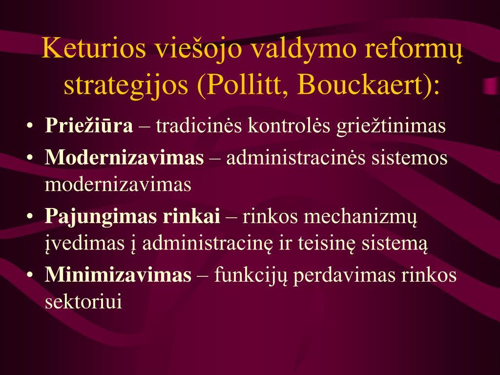 Keturios viešojo valdymo reformų strategijos (Pollitt, Bouckaert):