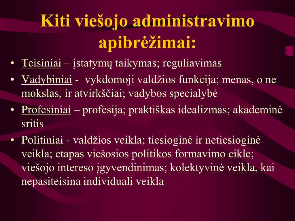 Kiti viešojo administravimo apibrėžimai: