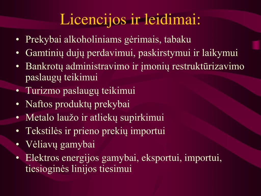 Licencijos ir leidimai: