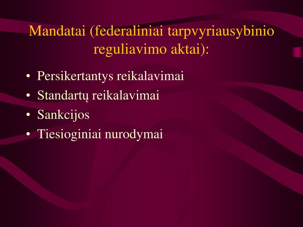 Mandatai (federaliniai tarpvyriausybinio reguliavimo aktai):