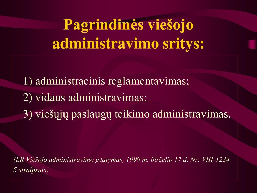 Pagrindinės viešojo administravimo sritys: