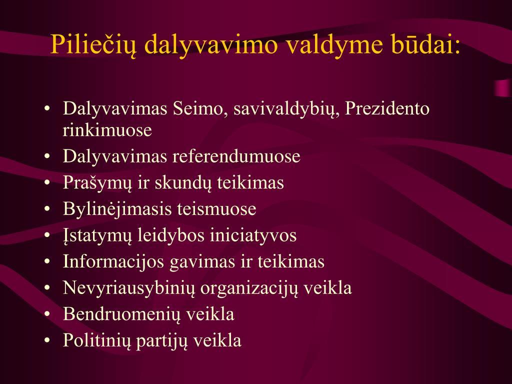 Piliečių dalyvavimo valdyme būdai: