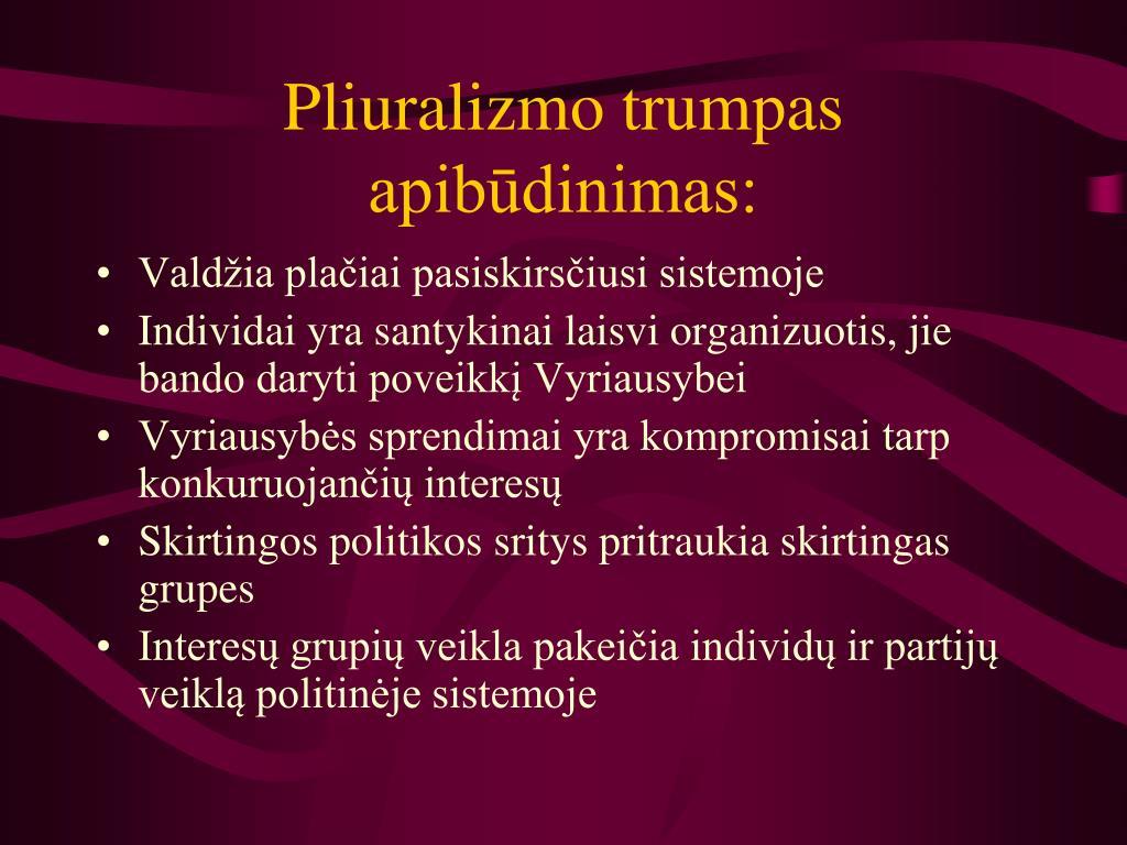Pliuralizmo trumpas apibūdinimas: