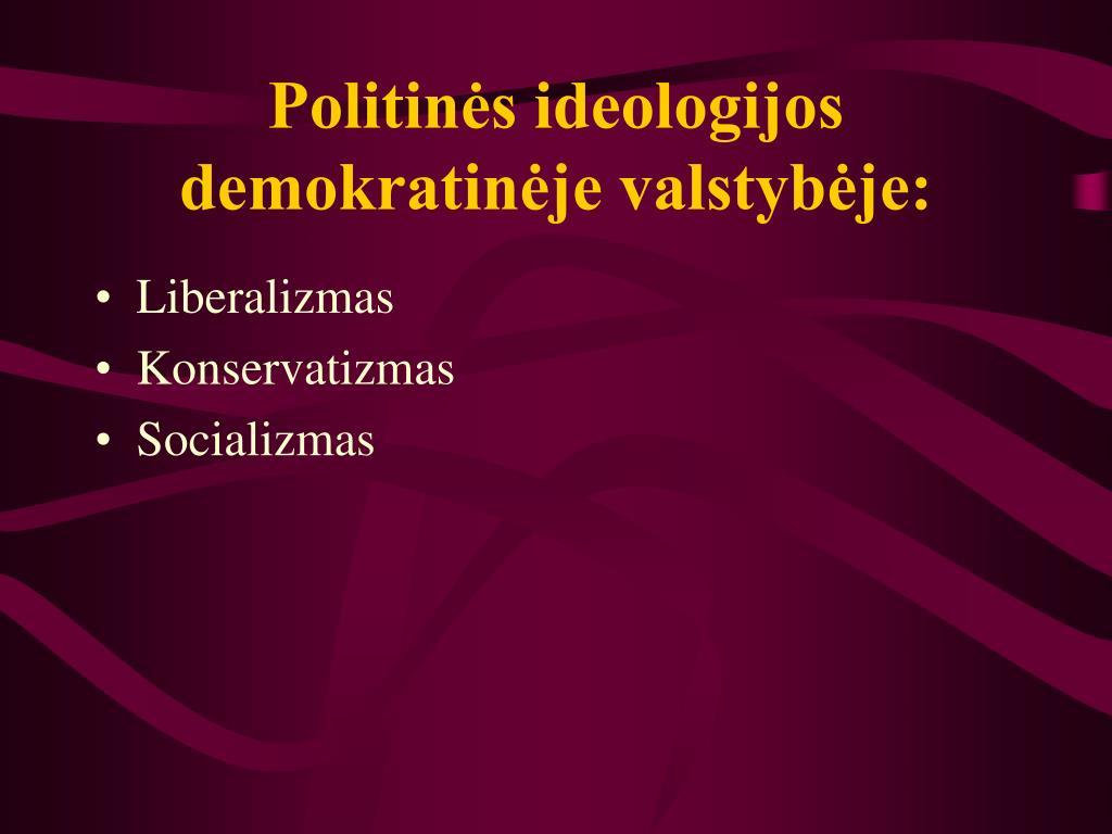 Politinės ideologijos demokratinėje valstybėje: