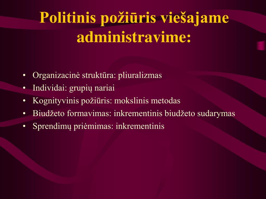 Politinis požiūris viešajame administravime:
