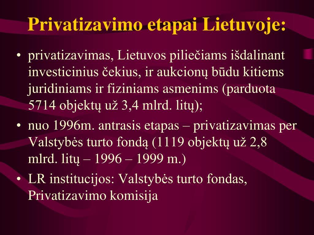 Privatizavimo etapai Lietuvoje:
