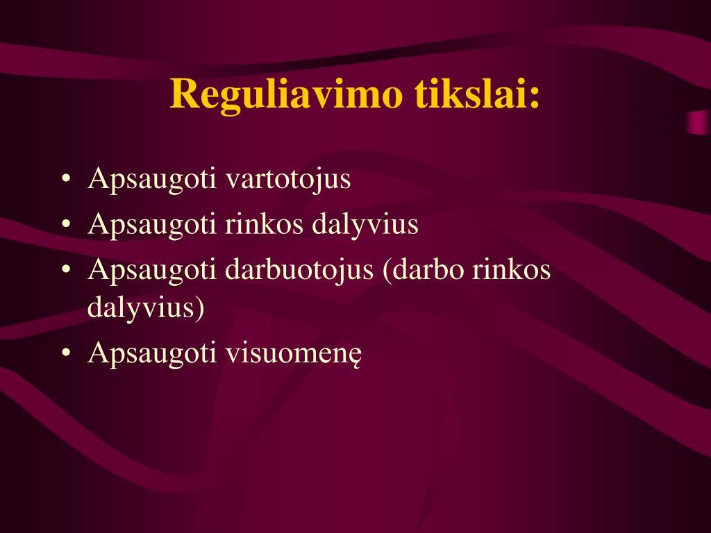 Reguliavimo tikslai: