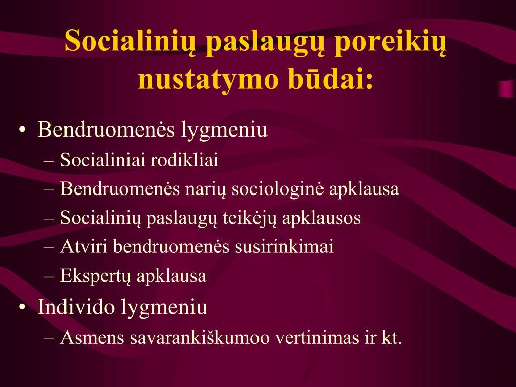 Socialinių paslaugų poreikių nustatymo būdai: