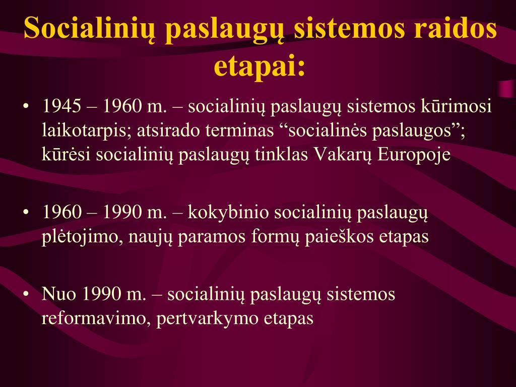 Socialinių paslaugų sistemos raidos etapai:
