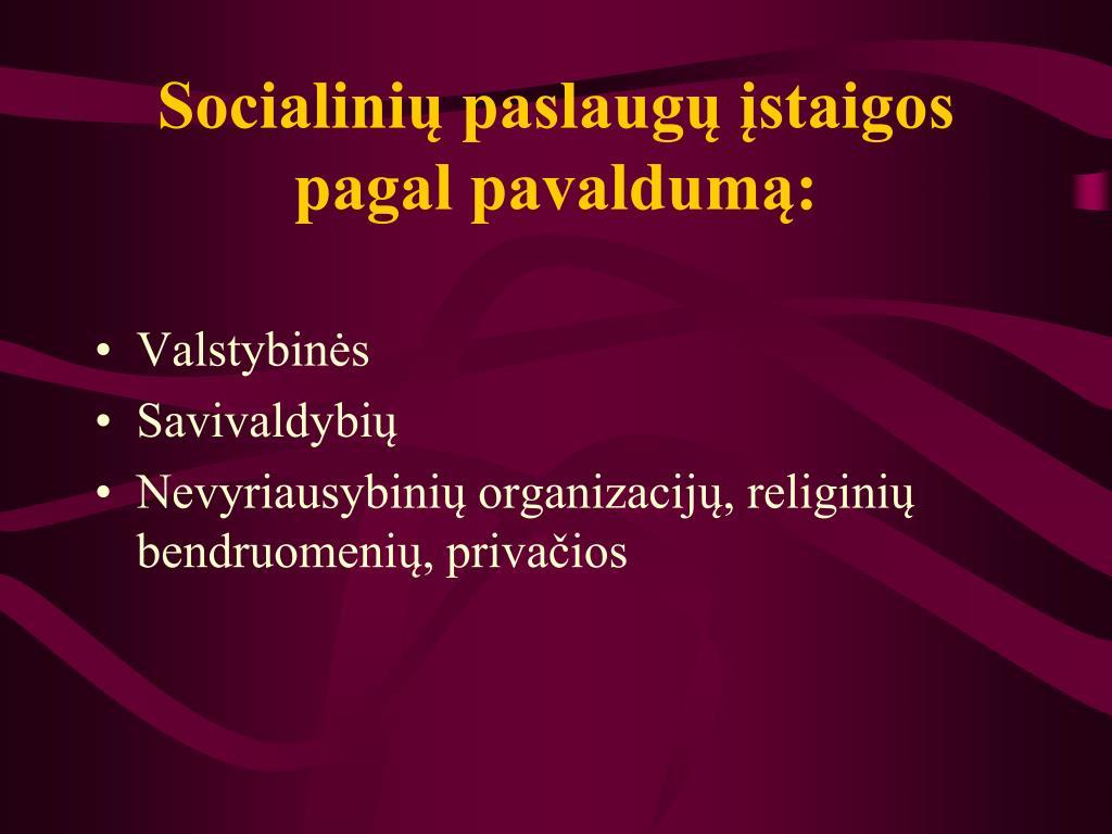 Socialinių paslaugų įstaigos pagal pavaldumą: