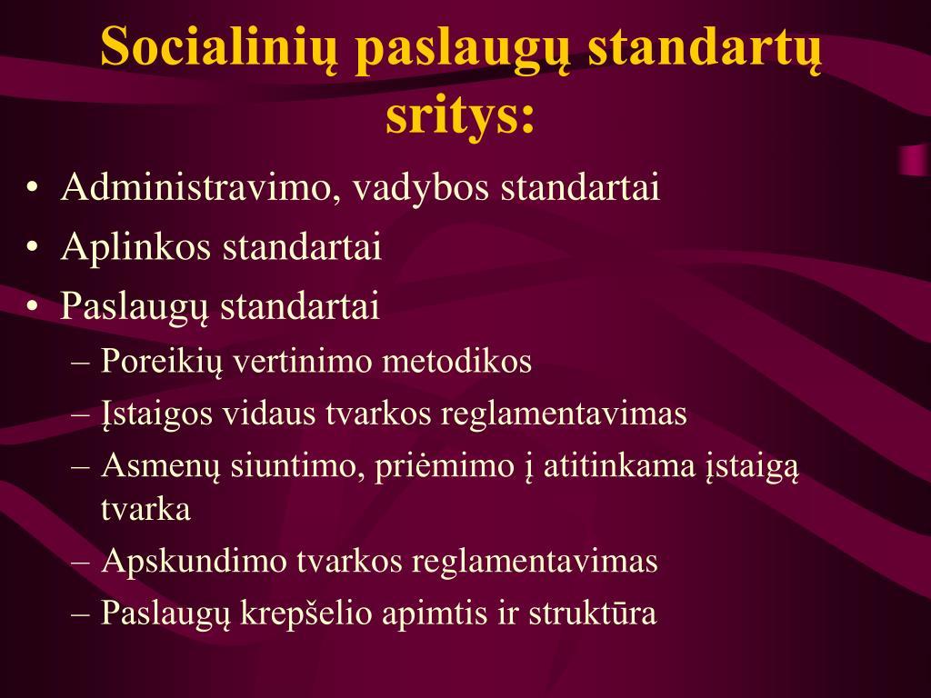 Socialinių paslaugų standartų sritys: