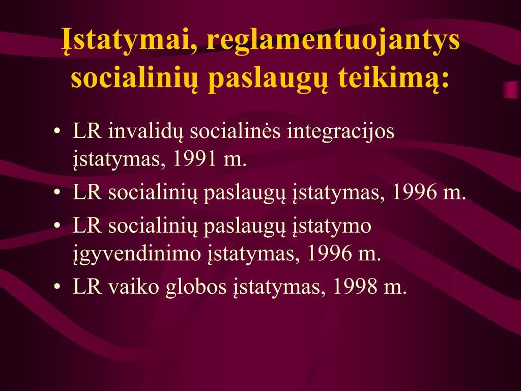 Įstatymai, reglamentuojantys socialinių paslaugų teikimą: