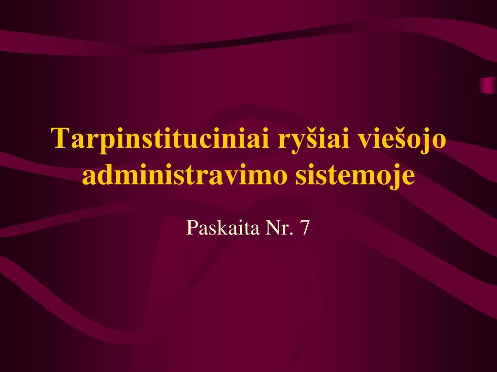 Tarpinstituciniai ryšiai viešojo administravimo sistemoje