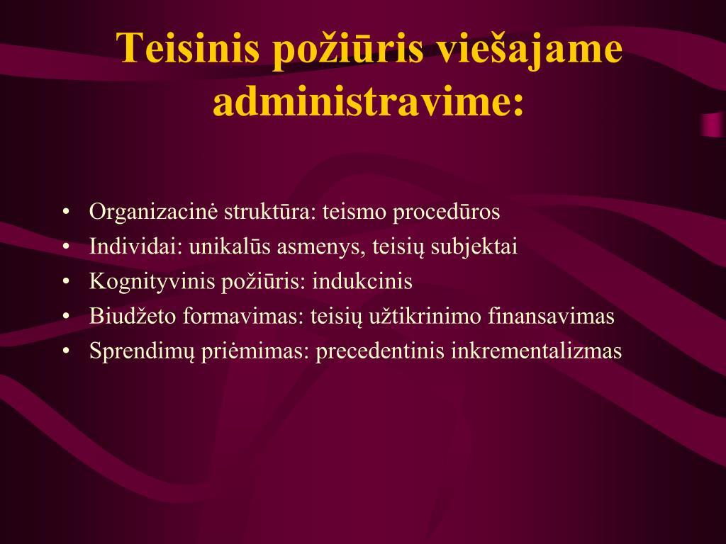 Teisinis požiūris viešajame administravime: