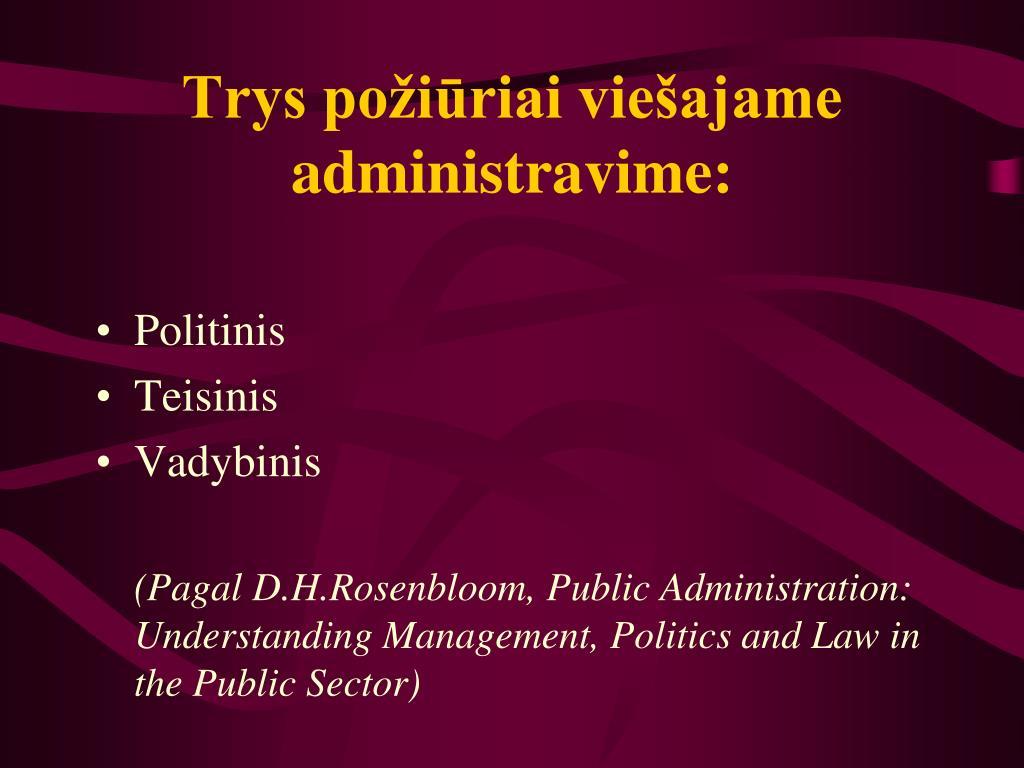 Trys požiūriai viešajame administravime: