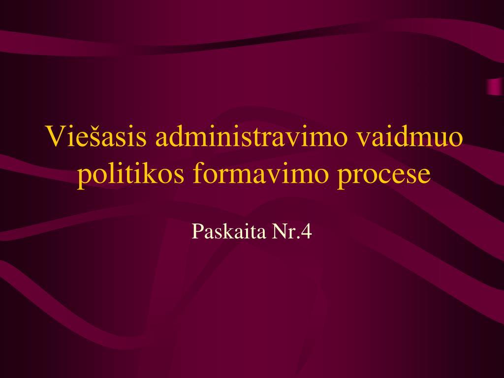 Viešasis administravimo vaidmuo politikos formavimo procese