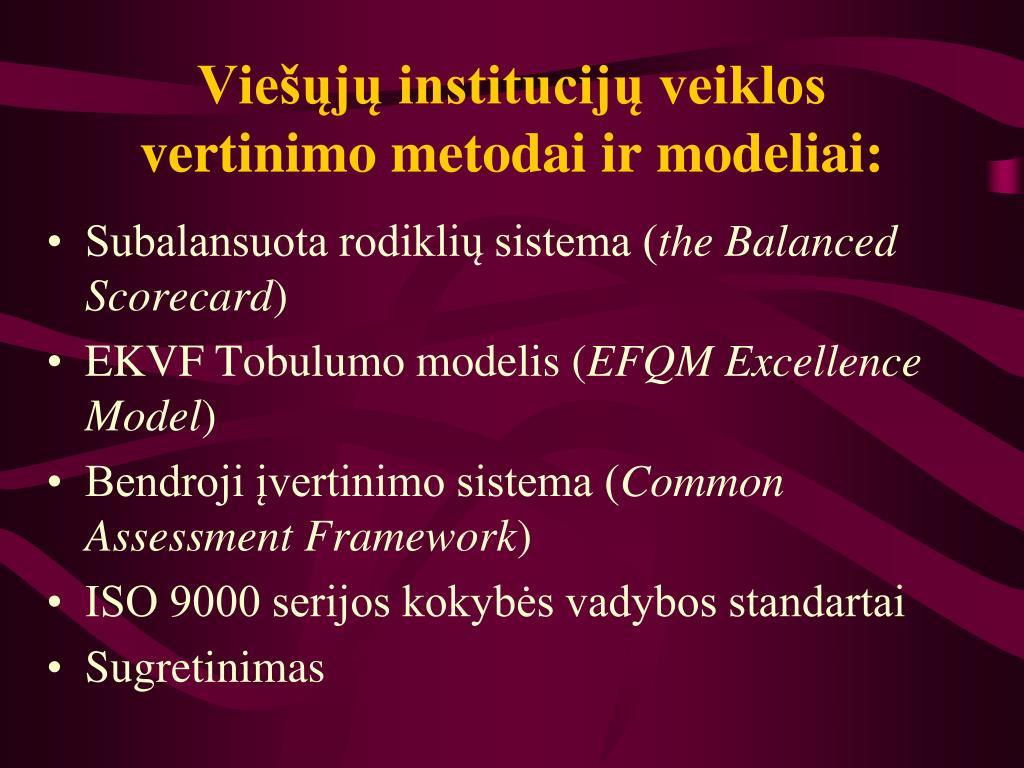 Viešųjų institucijų veiklos vertinimo metodai ir modeliai: