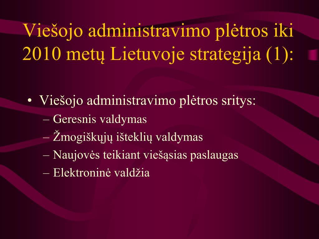 Viešojo administravimo plėtros iki 2010 metų Lietuvoje strategija (1):