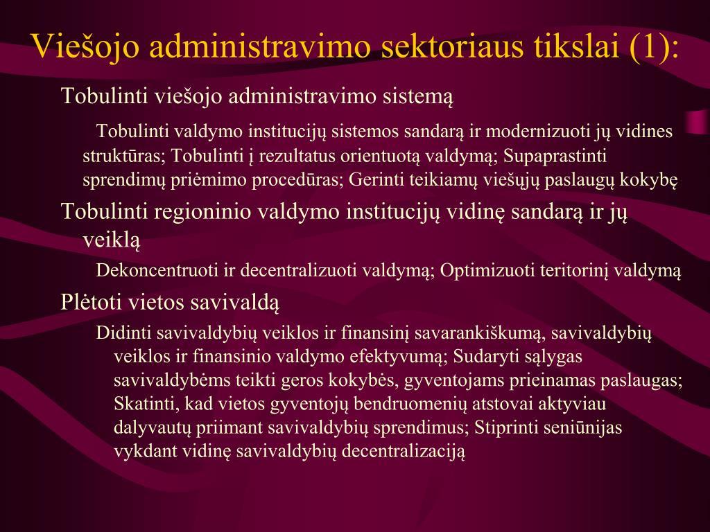 Viešojo administravimo sektoriaus tikslai (1):