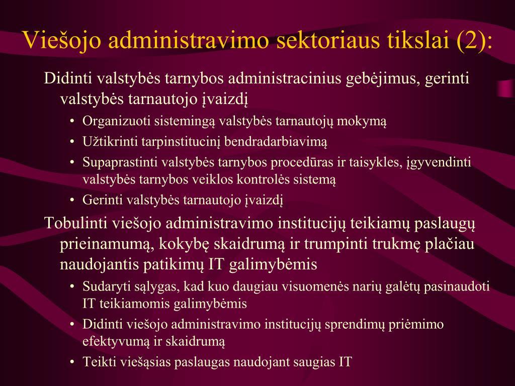 Viešojo administravimo sektoriaus tikslai (2):