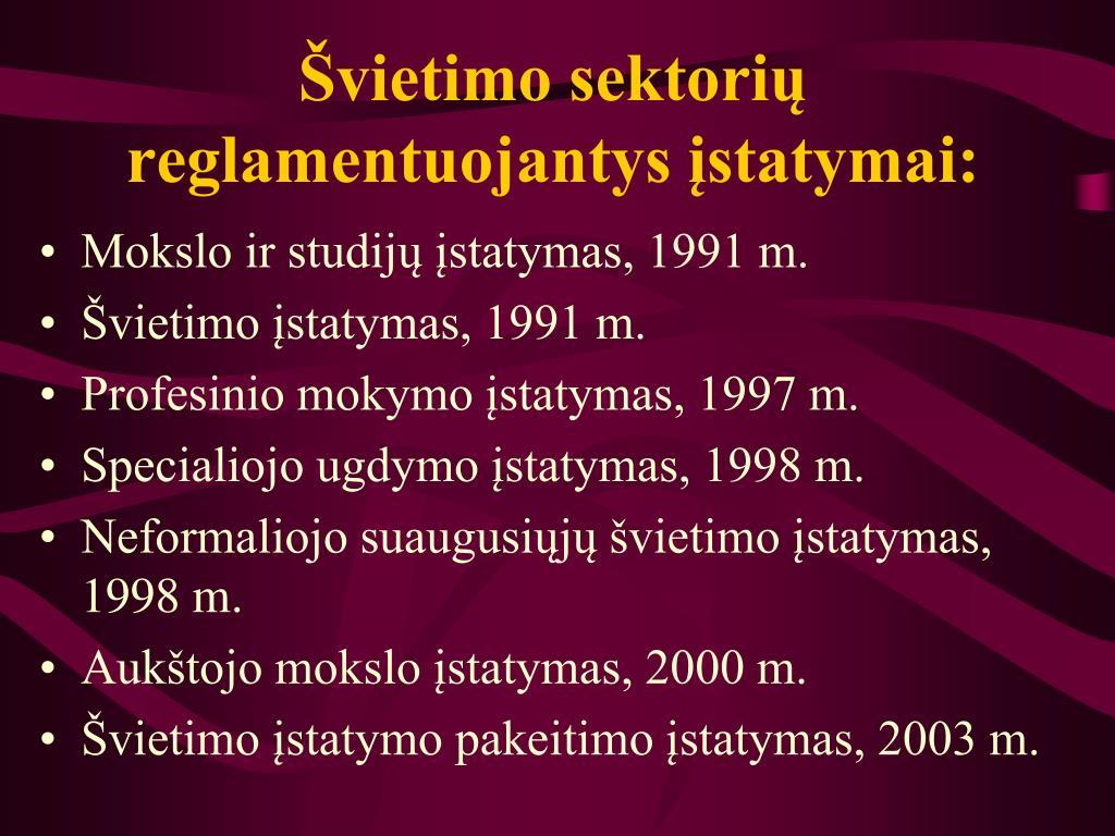 Švietimo sektorių reglamentuojantys įstatymai: