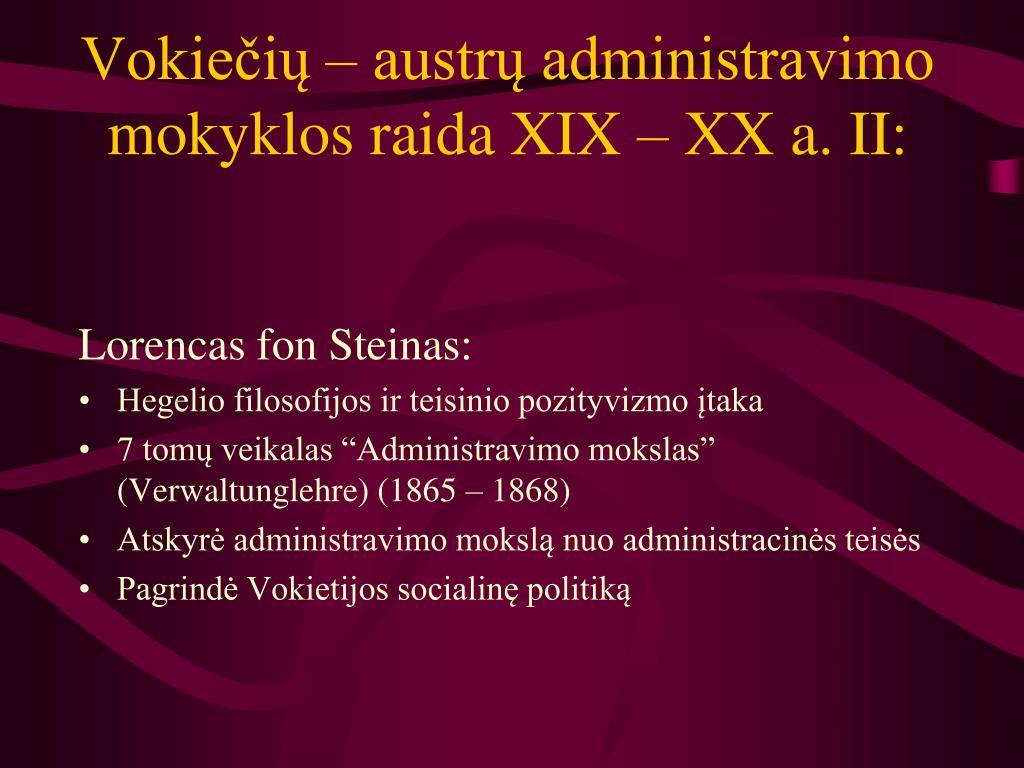 Vokiečių – austrų administravimo mokyklos raida XIX – XX a. II: