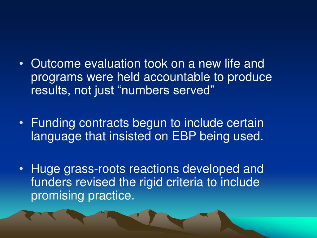 """Outcome evaluation took on a new life and programs were held accountable to produce results, not just """"numbers served"""""""