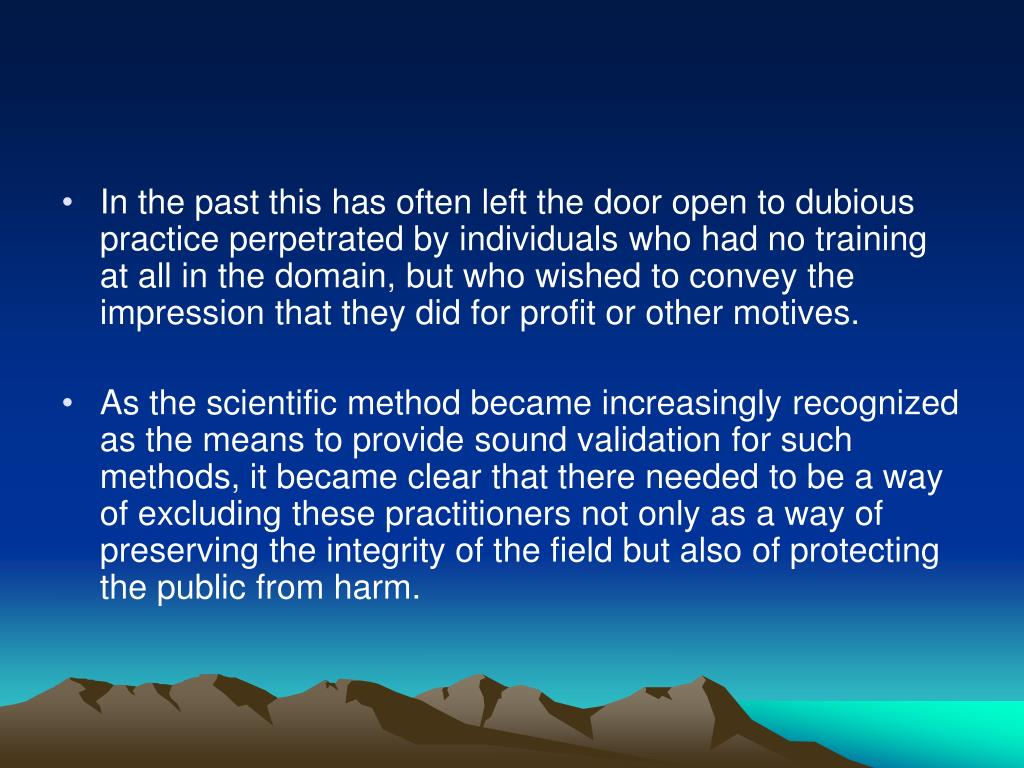 In the past this has often left the door open to dubious practice perpetrated by individuals who had no training at all in the domain, but who wished to convey the impression that they did for profit or other motives.